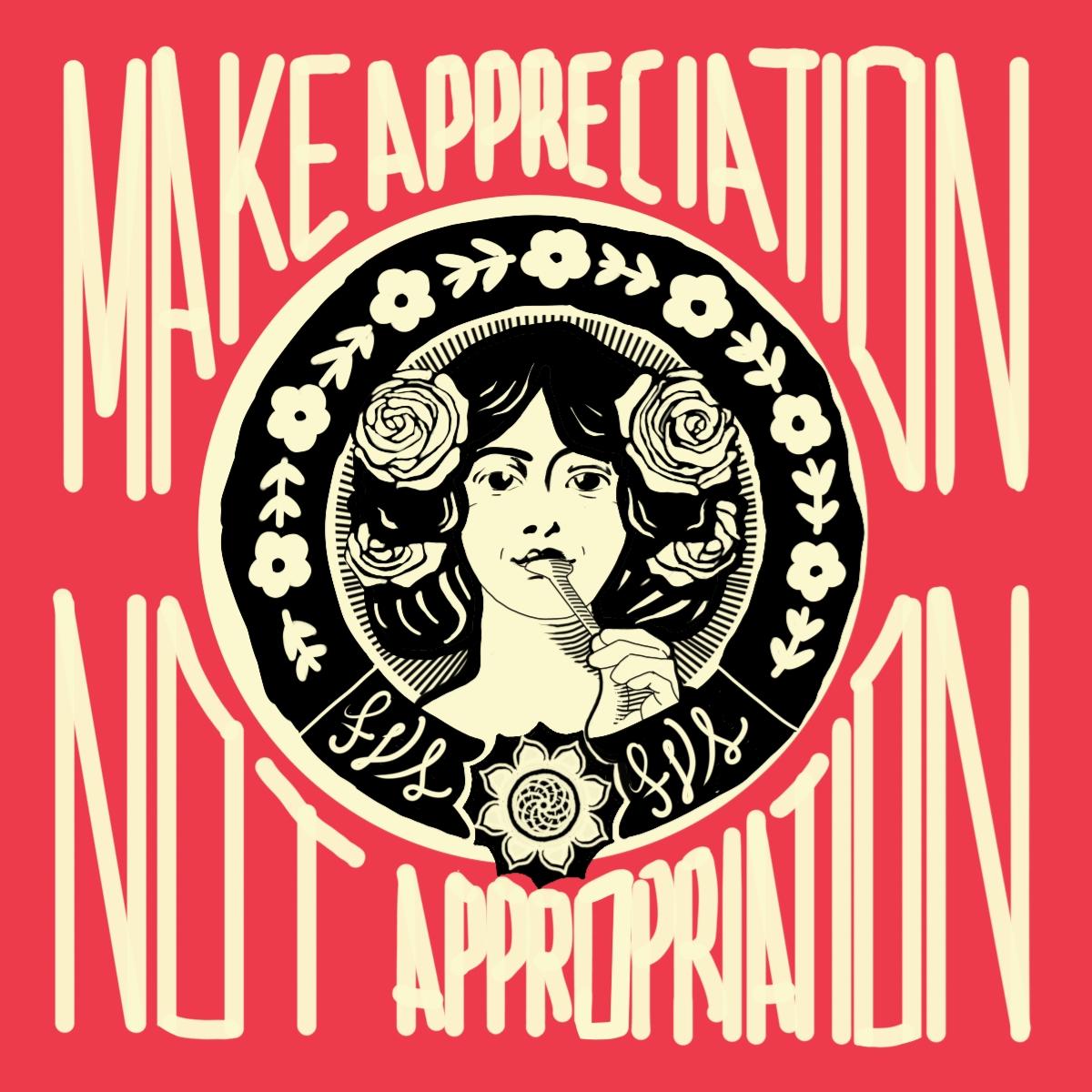 Make Appreciation Not Appropriation